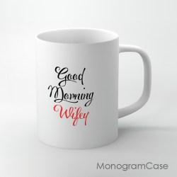 Elegant Good Morning Wifey Coffee Mug Good Morning Wifey Coffee Monogramcase Coffee Mugs Cheap Coffee Mugs Tumblr