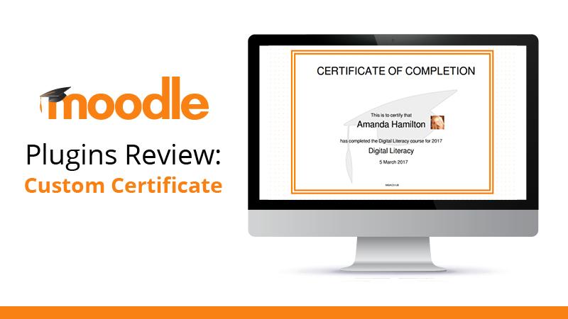Celebrate success with Moodle\u0027s Custom Certificate - Moodle