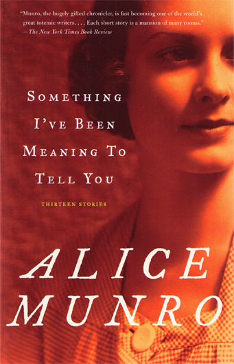 "Alice Munro: ""Something I've Been Meaning to Tell You"""