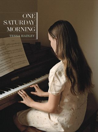 "Tessa Hadley: ""One Saturday Morning"""