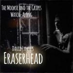 Eraserhead Watch-Along