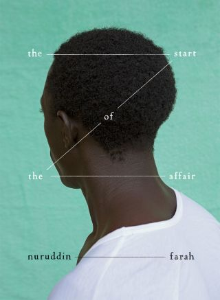 "Nuruddin Farah: ""The Start of the Affair"""
