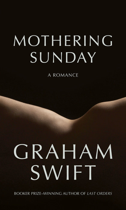 Graham Swift: Mothering Sunday