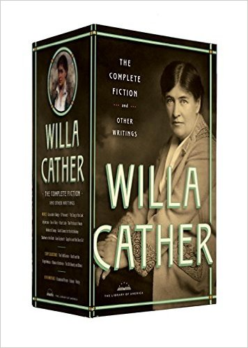 Willa Cather: The Complete Fiction and Other Writings