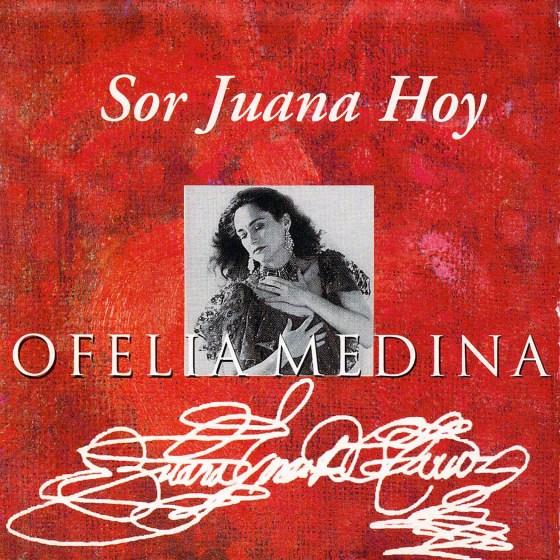 16 Ofelia Medina – Sor Juana Hoy