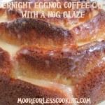 Overnight Eggnog Coffee Cake with a Nog Glaze