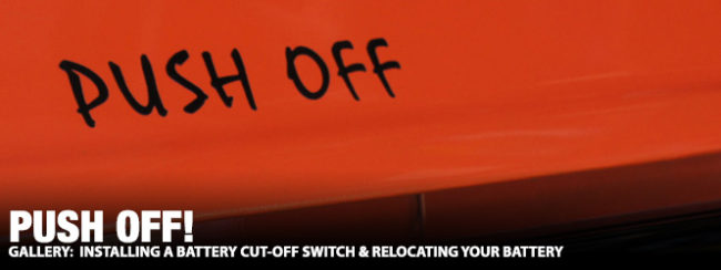 Push Off! How to Install a Battery Cut-Off Switch  Relocating Your