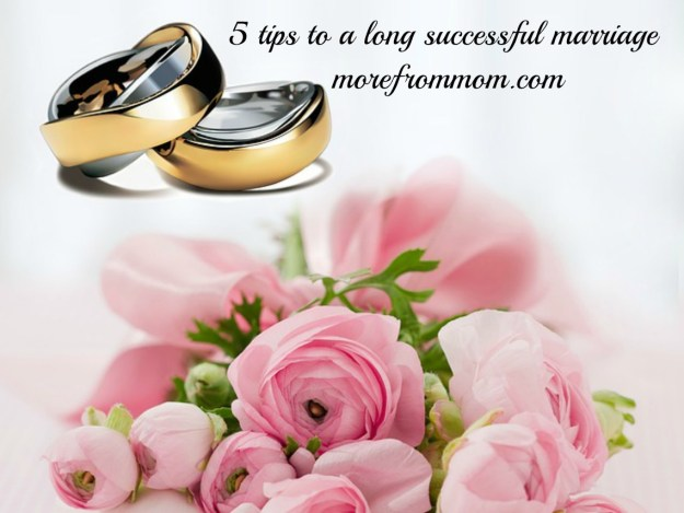 5 tips to a long successful marriage