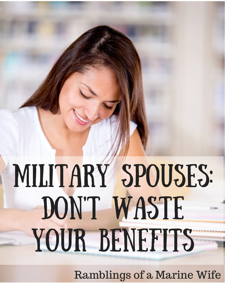 Military Spouses: Don't Waste Your Benefits | Ramblings of a ...
