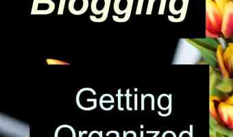 Blogging: Getting organized