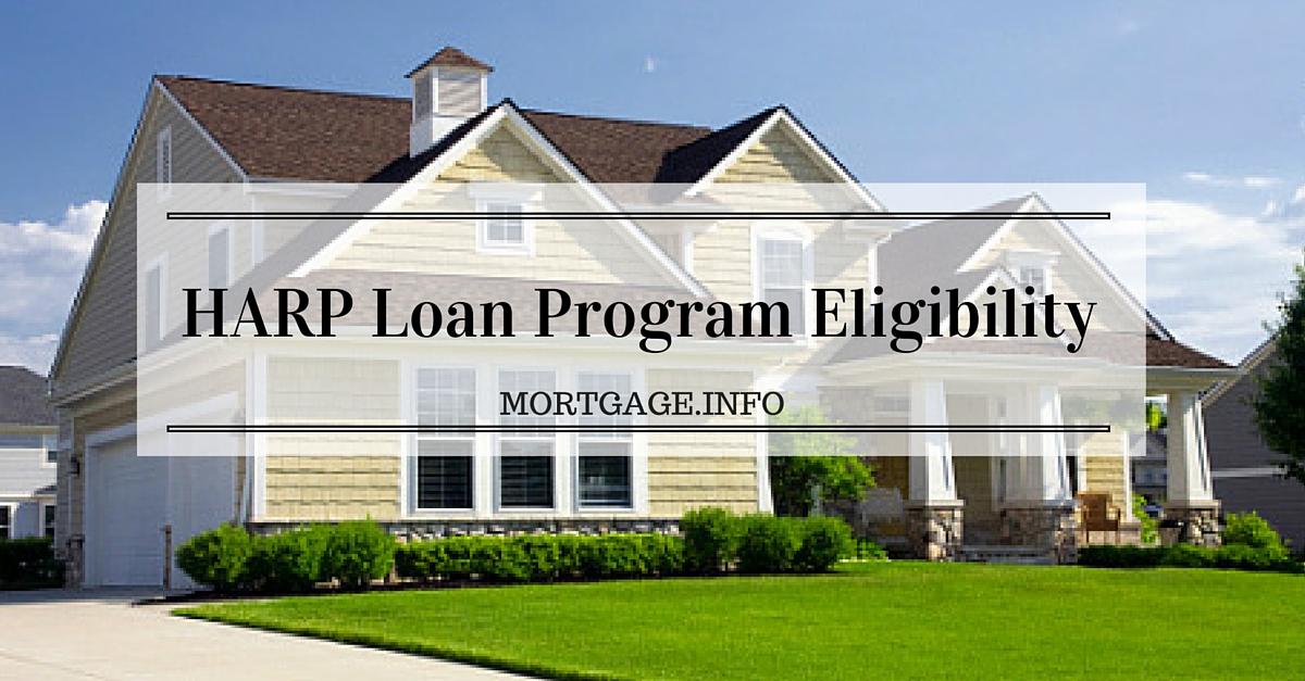 HARP® Loan Program Eligibility - Mortgageinfo