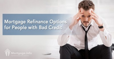 Mortgage Refinance Options for People with Bad Credit