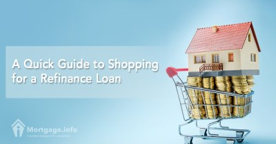 2017 A Quick Guide to Shopping for a Refinance Loan - Mortgage.info