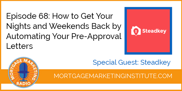 Mortgage Marketing Radio How to Automate Your Pre-Approva Letters