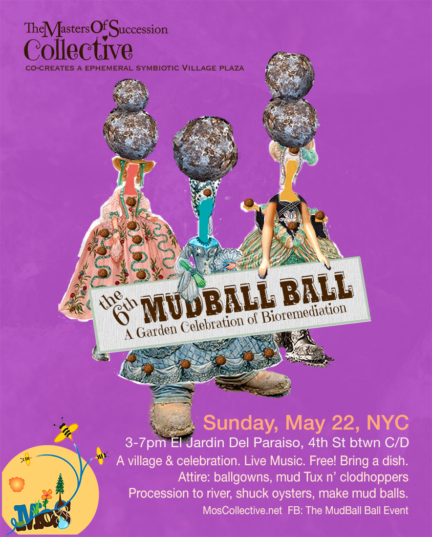 Poster for The MoS Village Center Building at El Jardin Del paraiso NYC.  The MudBall Ball by dd maucher.
