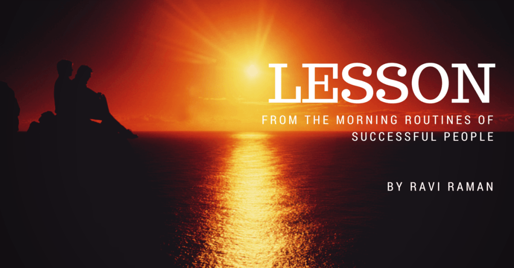 lesson from the morning routines of successful people