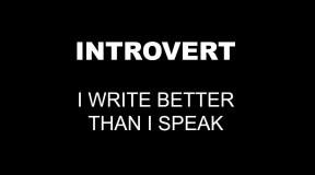 INTROVERT-WRITE-BETTER-THAN-I-SPEAK
