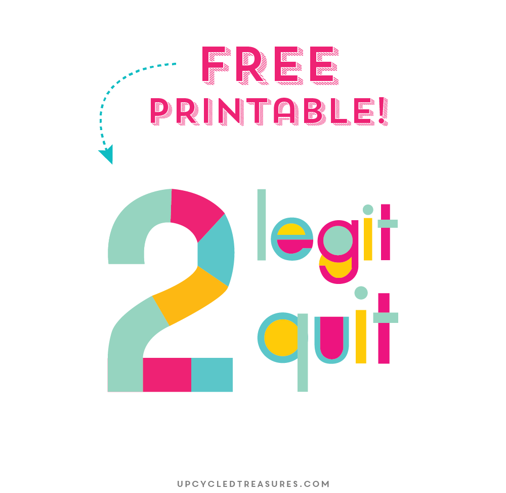 FREE-printable-too-legit-to-quit-upcycledtreasures