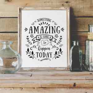 Something Amazing Printable - Transparent Background