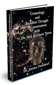 Cosmology and Buddhist Thought: A Conversation with Dr. Neil deGrasse Tyson