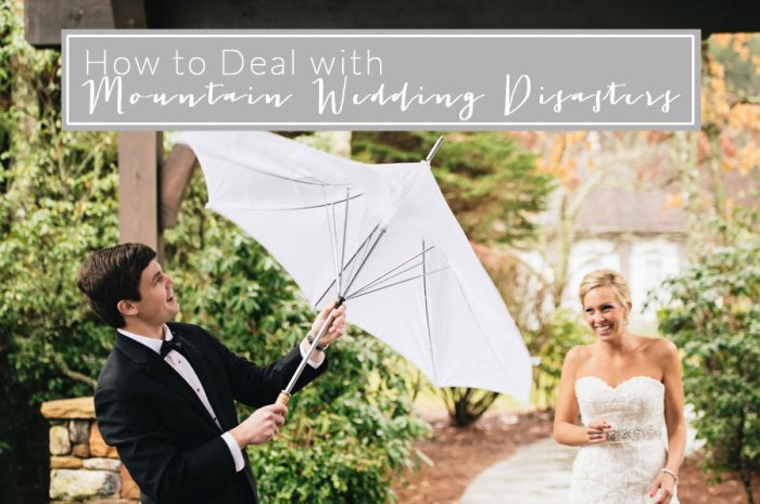 how to deal with mountain wedding disasters