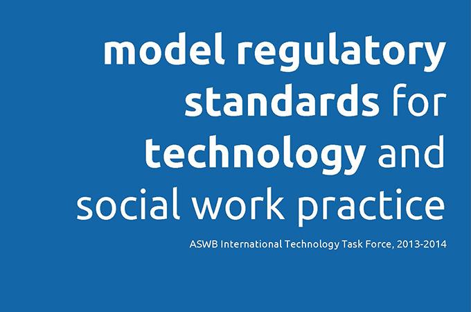 Model Regulatory Standards for Technology and Social Work Practice