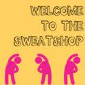 welcome to the sweatshop // movita beaucoup