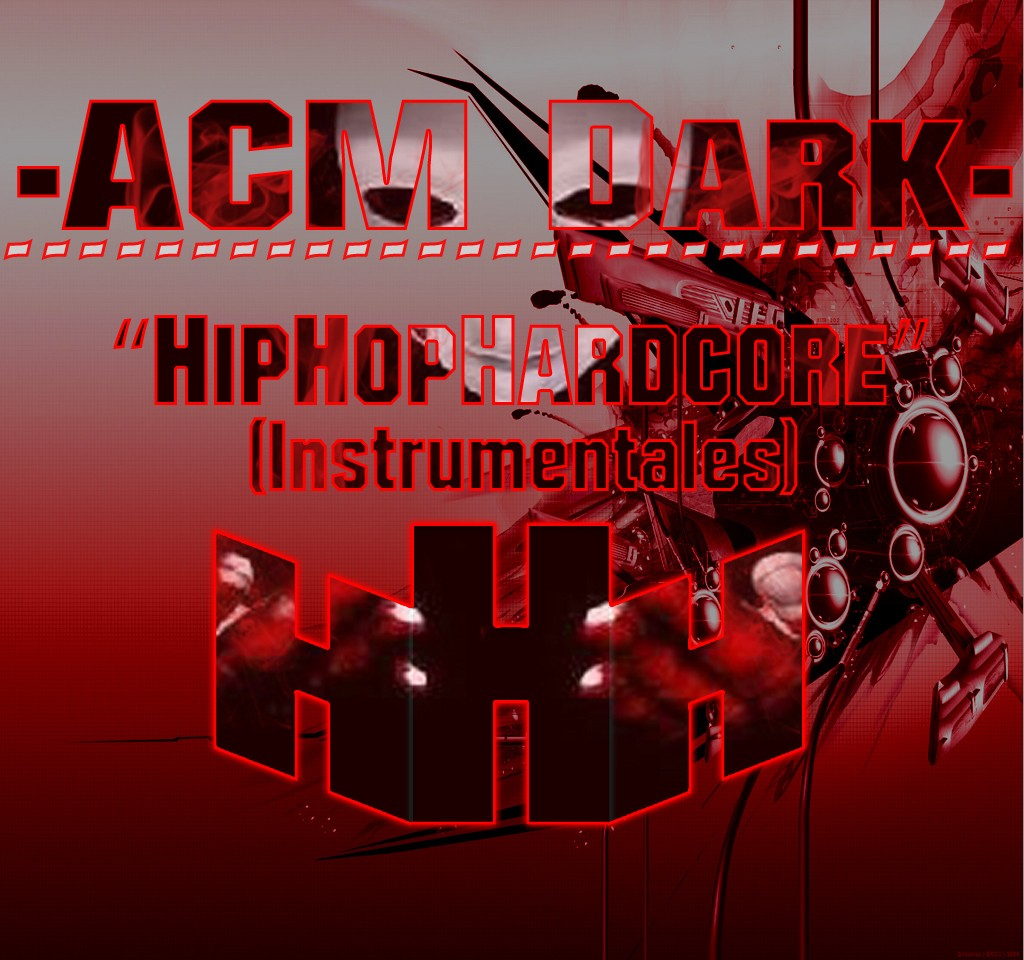 Bases Rap Uso Libre Acm Dark Hip Hop Hardcore Instrumentales Álbum Hip Hop Groups