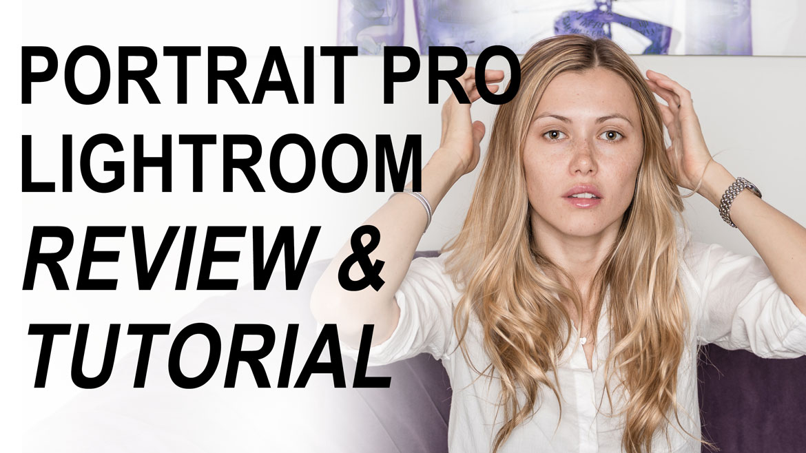 PortraitPro Studio Max Facial Retouching Tutorial