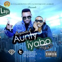 KaySwitch – Aunty Iyabo ft May D [prod. GospelOnDeBeatz] : Music