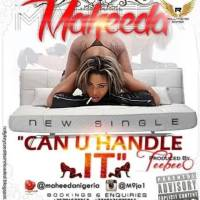 Maheeda – Can You Handle It [prod TeeBeeO] : Music