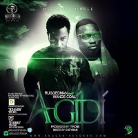 Ruggedman [@ruggedybaba] - Agidi ft. Wande Coal [prod. Tyrone] : Music