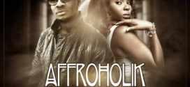 Affroholik (@affroholik) Ft. Yemi Alade – First Lady – Music