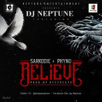 DJ Neptune [@deejayneptune] – Believe ft. Sarkodie & Phyno : mp3 + Video [dl]