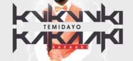 Temidayo (@temidayo_catune) – Kakaaki – Music