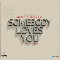 R2bees – Somebody Loves You ft. Burna Boy : Music