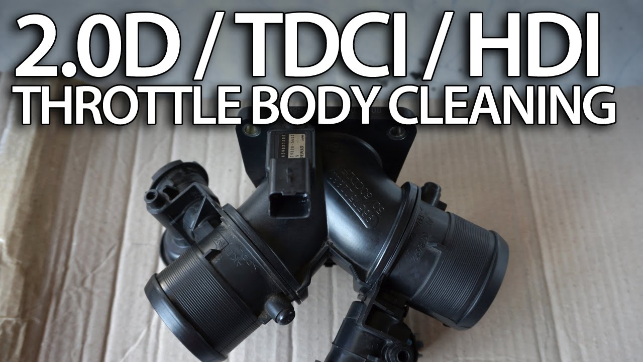 Diesel Throttle Body Cleaning 20 Hdi Tdci D Mr Fixinfo