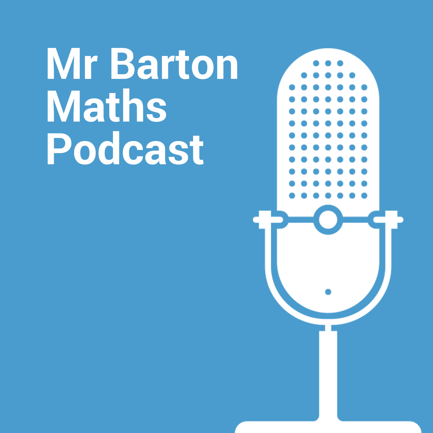 Teaching Maths Podcast Archives Mr Barton Maths Blog