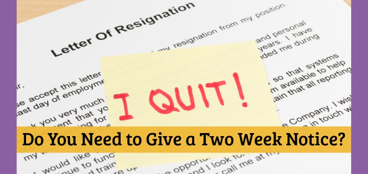 Is It Necessary to Give a Two Week Notice When Leaving a Job?