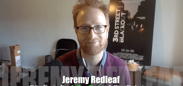 <!-- AddThis Sharing Buttons above --><div class='at-above-post-homepage addthis_default_style addthis_toolbox at-wordpress-hide' data-title='1275 3rd Street Blackout means lights on for Jeremy Redleaf! VIDEO INTERVIEW' data-url='http://mrmedia.com/2016/07/3rd-street-blackout-means-lights-jeremy-redleaf-video-interview/'></div>Today's Guest: Jeremy Redleaf, co-writer, co-director, co-star, producer, 3rd Street Blackout  Watch this exclusive Mr. Media interview with Jeremy Redleaf by clicking on the video player above! Mr. Media...<!-- AddThis Sharing Buttons below --><div class='at-below-post-homepage addthis_default_style addthis_toolbox at-wordpress-hide' data-title='1275 3rd Street Blackout means lights on for Jeremy Redleaf! VIDEO INTERVIEW' data-url='http://mrmedia.com/2016/07/3rd-street-blackout-means-lights-jeremy-redleaf-video-interview/'></div>