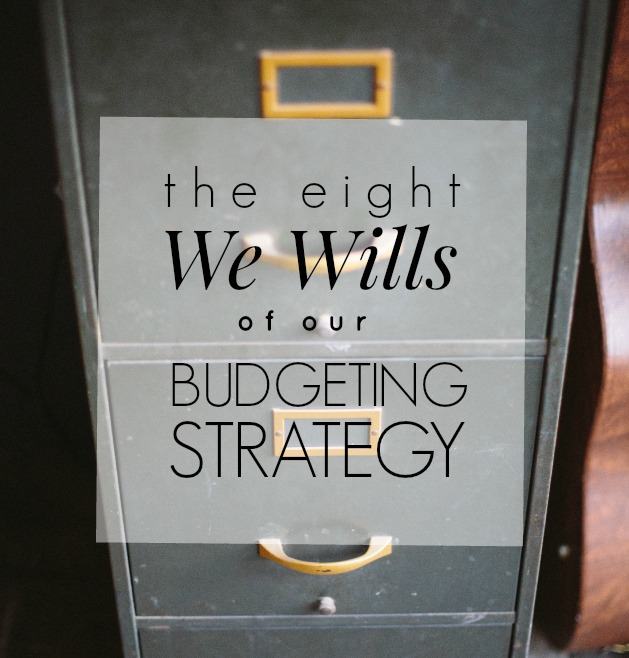 "The 8 ""We Wills"" of Our Budgeting Strategy  