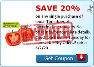 Save 20% on any single purchase of loose Tomatoes at participating retailers. See offer info for complete details. Check back every Tuesday for a new Healthy Offer..Expires 6/2/2014.Save 20%.