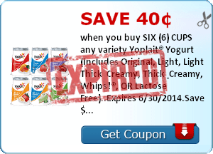 Save 40¢ when you buy SIX (6) CUPS any variety Yoplait® Yogurt (Includes Original, Light, Light Thick & Creamy, Thick & Creamy, Whips!®, OR Lactose Free)..Expires 6/30/2014.Save $0.40.