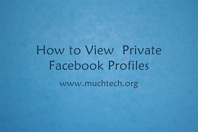 How to View  Private Facebook Profiles
