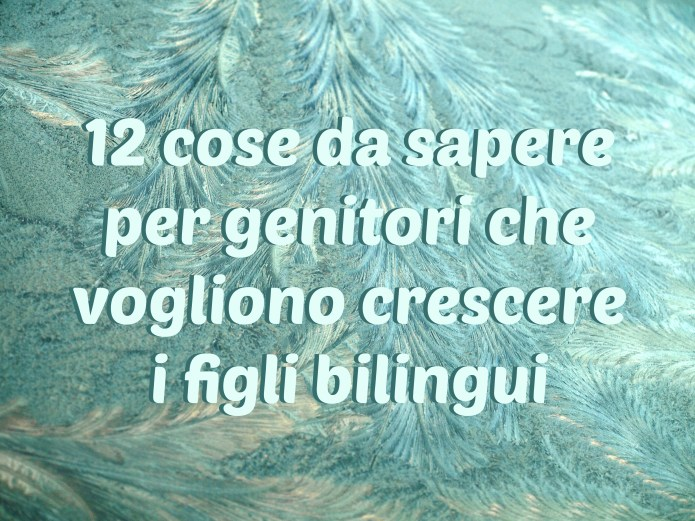 12 things parents pf bilingual children need to know - Italian