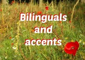 Bilinguals and accents