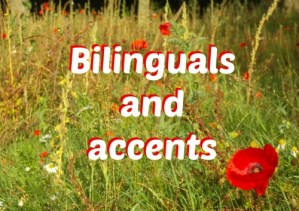 Bilinguals and accents