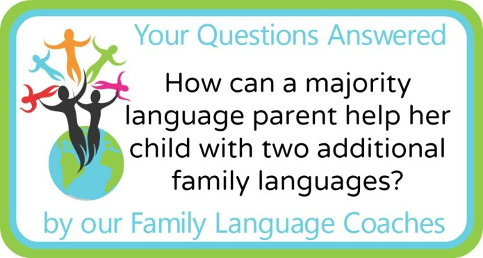 How can a majority language parent help a child with two additional family languages?
