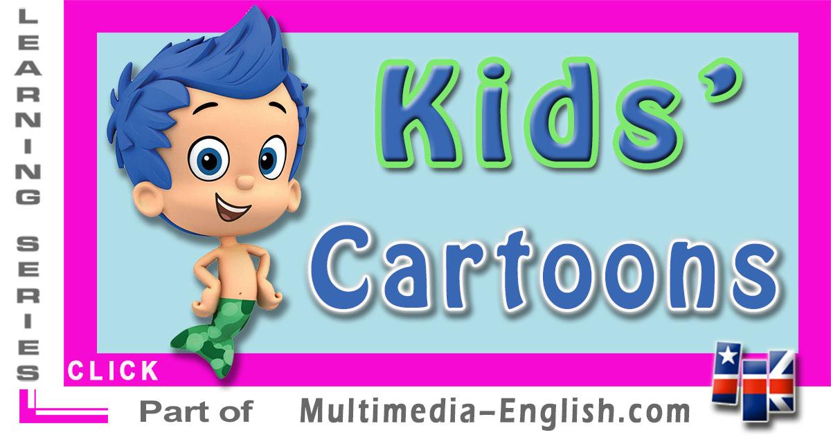 English for kids - Cartoons \u2013Multimedia-English