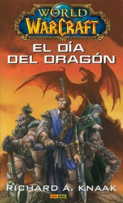 El Libro Del Dragon World Of Warcraft: El Día Del Dragón, Richard A. Kaak